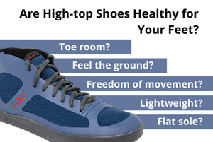 Are High-top Shoes Healthy for Your Feet?
