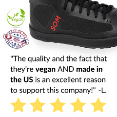The qualitly of the shoes is unmatched, and every model is vegan and made in the USA.