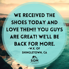 Customer want more SOM shoes because they fit great and are lightweight.