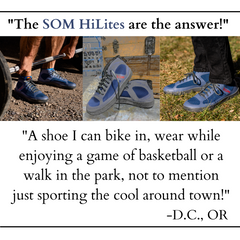 SOM Footwear's Hi-Lites, minimalist mid-tops, are a great for sports, biking, and walking your dog in the park testimonial