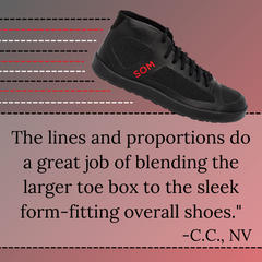 SOM Footwear's minimalist mid-top shoes blend the larger toe-box to create a sleek, form-fitting look testimonial