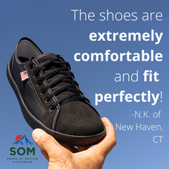SOM Footwear is extremely comfortable and fit perfectly. Made in America!