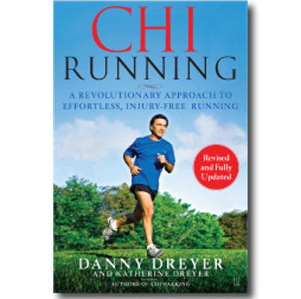 ChiRunning- A Revolutionary Approach to Effortless, Injury-Free Running
