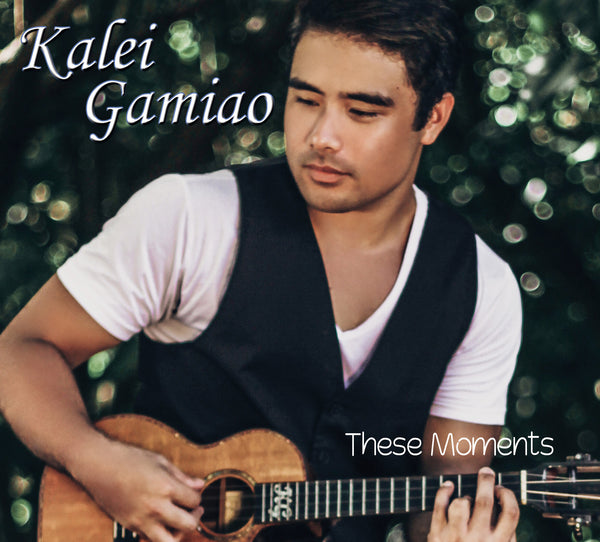 Kalei Gamiao - These Moments