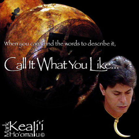 Mark Keali'i Ho'omalu - Call it What You Like
