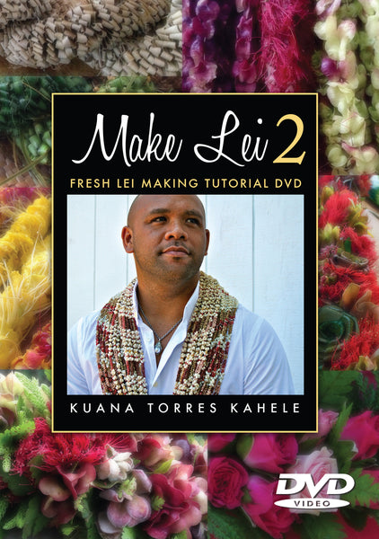PRE-ORDER: Make Lei 2 with Kuana Torres Kahele (DVD)