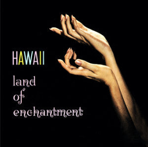 Hawai'i Land of Enchantment