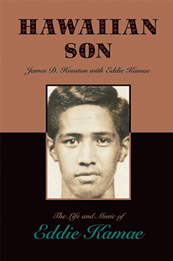 Hawaiian Son: The Life and Music of Eddie Kamae (Sons of Hawaii) - Book