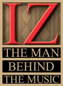 Iz - The Man Behind the Music - DVD