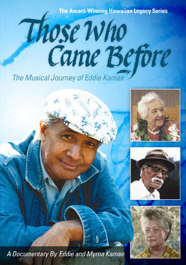 Those Who Came Before: The Musical Journey of Eddie Kamae