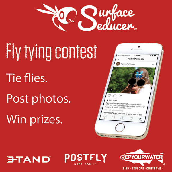 Surface Seducer fly tying contest. Tie flies. Post photos. Win prizes. 3-Tand Reels. Postfly. Rep Your Water.