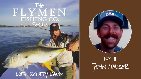 john mauser fly fishing the flymen fishing co show podcast guide redfish false albacore crystal coast