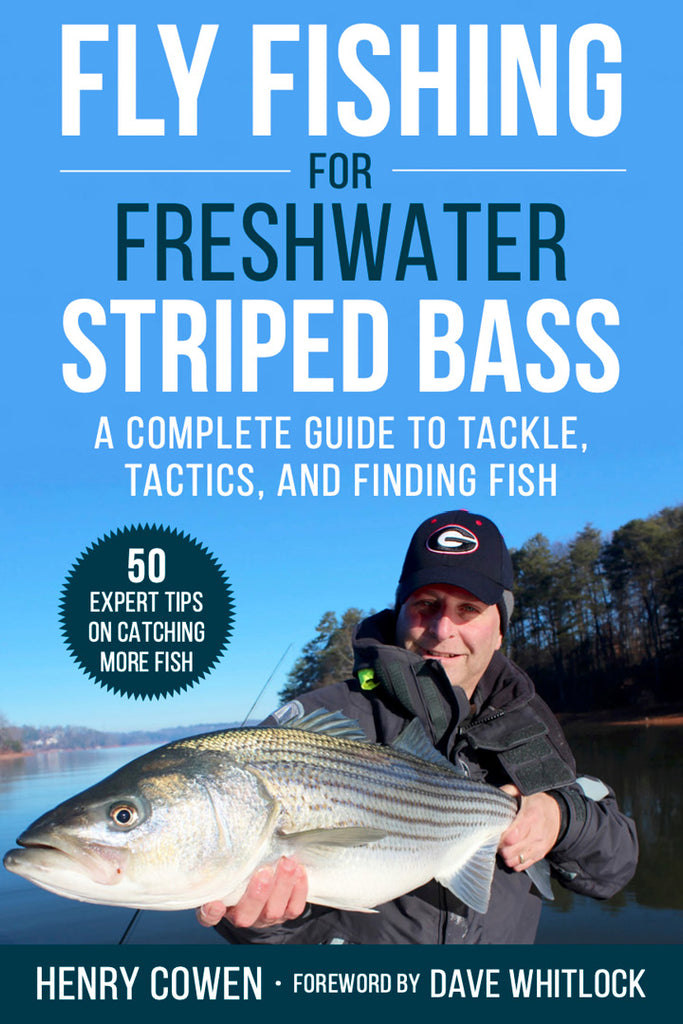 NEW Book – Fly Fishing for Freshwater Striped Bass: A Complete Guide To Tackle, Tactics, and Finding Fish by Henry Cowen