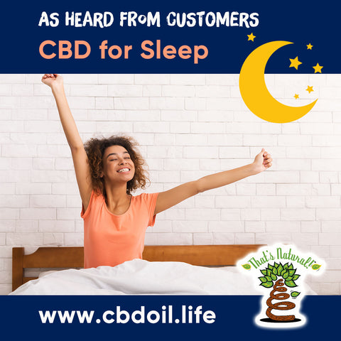best CBD for sleep, best rated CBD for sleep, most trusted CBD company, Entourage Effect - That's Natural full spectrum CBD oil products with cannabinoids and terpenes - experience the entourage effect with Thats Natural CBD Oil, legal hemp CBD, hemp legal in all 50 States, CBD, CBDA, CBC, CBG, CBN, Cannabidiol, Cannabidiolic Acid, Cannabichromene, Cannabigerol, Cannabinol; beta-myrcene, linalool, d-limonene, alpha-pinene, humulene, beta-caryophyllene - find at cbdoil.life and www.cbdoil.life