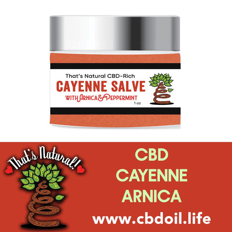 hemp-derived CBD, legal in all 50 States - legal hemp CBD, Entourage Effect , That's Natural Cayenne Salve - CBD-Infused Cayenne Soft Salve (300mg CBD per 1 oz. jar) - Our most potent topical formulation - CBD meets the anti-inflammatory super-stars arnica and cayenne, all in a coconut oil base - this salve is softer than our beeswax salve.  Find at www.cbdoil.life, cbdoil.life, www.thatsnatural.info, thatsnatural.info at at the Thats Natural Life Force Market!  https://cbdoil.life/products/cbd-infused-cayenne-salve