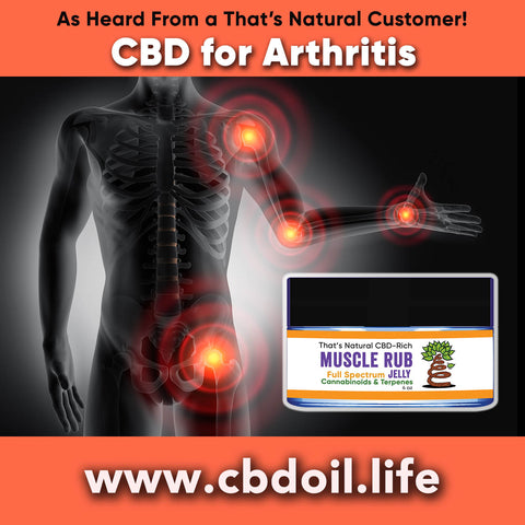 CBD for arthritis, best rated CBD for arthritis, most trusted CBD brand, CBD for joint pain, CBD for muscle pain, That's Natural CBD and CBDA Oil at www.cbdoil.life, cbdoil.life, thatsnatural.info