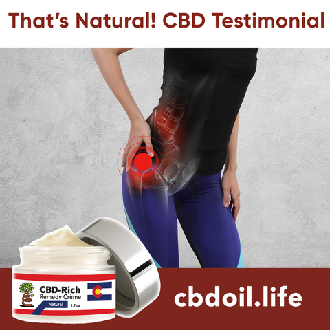That's Natural CBD Oil Testimonial - CBD for arthritis, CBD for pain, CBD for inflammation - legal hemp CBD, hemp-derived CBD from That's Natural at cbdoil.life and www.cbdoil.life - Thats Natural Entourage Effect, CBD creme, CBD cream, CBD lotion, CBD massage oil, CBD face, CBD muscle rub, CBD muscle jelly, topical CBD products, full spectrum topical CBD products, CBD salve, CBD balm - legal in all 50 States  www.thatsnatural.info, Alex Jones CBD, Washington's Reserve, CW Botanicals - Choose the most premium CBD with testimonials - Entourage Effect with Thats Natural