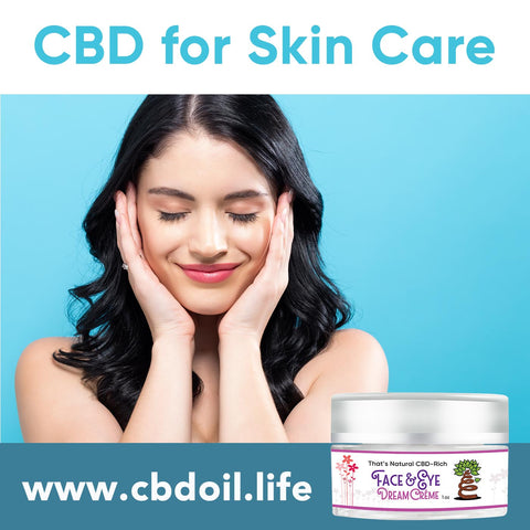 hemp-derived CBD, legal in all 50 states, That's Natural CBD Face Cream - CBD Face & Eye Dream Crème (150mg CBD per 1 oz jar) - A beautiful and light crème packed with  Alpha Hydroxy Acids (AHA) helps to refine and brighten the sensitive skin on your face, neck, and under your eyes.  Other skin-nourishing ingredients include: soothing Organic Aloe, Organic Multi-Fruit  Tincture, Apricot Kernel Oil, and Glycolic Acid, Tartaric Acid & Malic Acids. Find at That's Natural Life Force Market and www.cbdoil.life, cbdoil.life, www.thatsnatural.info, thatsnatural.info  https://cbdoil.life/products/face-eye-dream-creme - legal hemp CBD