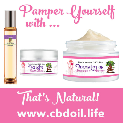 most trusted CBD, best-rated CBD, That's Natural CBD - CBD Spa products, CBD for massage, CBD for facials, legal hemp CBD, hemp-derived CBD from That's Natural at cbdoil.life and www.cbdoil.life - Thats Natural Entourage Effect, CBD creme, CBD cream, CBD lotion, CBD massage oil, CBD face, CBD muscle rub, CBD muscle jelly, topical CBD products, full spectrum topical CBD products, CBD salve, CBD balm - legal in all 50 States  www.thatsnatural.info