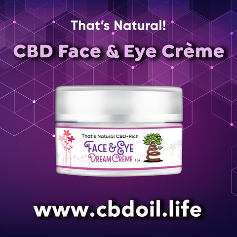 CBD Face Cream, CBD Face Creme, CBDA Oil - Entourage Effect - That's Natural full spectrum CBD oil products with cannabinoids and terpenes - experience the entourage effect with Thats Natural CBD Oil, legal hemp CBD, hemp legal in all 50 States, CBD, CBDA, CBC, CBG, CBN, Cannabidiol, Cannabidiolic Acid, Cannabichromene, Cannabigerol, Cannabinol; beta-myrcene, linalool, d-limonene, alpha-pinene, humulene, beta-caryophyllene - find at cbdoil.life and www.cbdoil.life