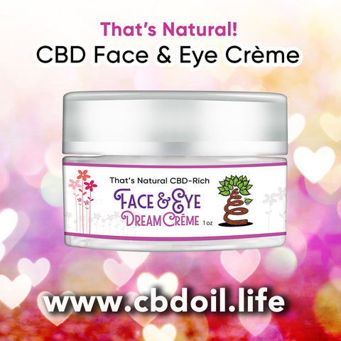 hemp-derived CBD, legal in all 50 States - legal hemp CBD, Entourage Effect ,That's Natural CBD Face Cream - CBD Face & Eye Dream Crème (150mg CBD per 1 oz jar) - A beautiful and light crème packed with  Alpha Hydroxy Acids (AHA) helps to refine and brighten the sensitive skin on your face, neck, and under your eyes.  Other skin-nourishing ingredients include: soothing Organic Aloe, Organic Multi-Fruit  Tincture, Apricot Kernel Oil, and Glycolic Acid, Tartaric Acid & Malic Acids. Find at That's Natural Life Force Market and www.cbdoil.life, cbdoil.life, www.thatsnatural.info, thatsnatural.info  hemp-derived CBD legal in all 50 States