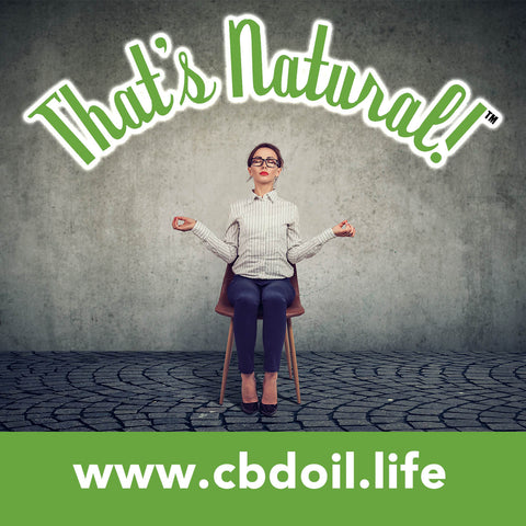 best CBD for stress, best CBD for anxiety, best CBD for sleep, most trusted CBD, best-rated CBD, That's Natural premium CBD products - Thats Natural at www.cbdoil.life and cbdoil.life - blog at thatsnatural.info