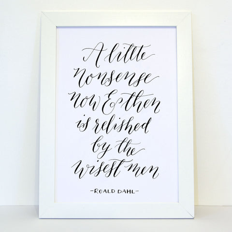 'A little nonsense' Calligraphy print