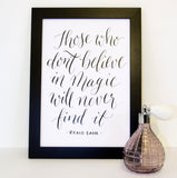 'Those who don't believe in magic' Calligraphy print