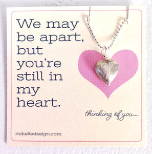 """We may be apart, but you're still in my heart"" Sterling Silver Heart Necklace"