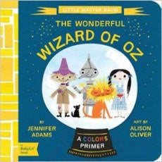 The Wonderful Wizard of OZ - Babylit - Board Books for Toddlers - how-i-wonder