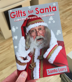 Nov 17, 1-3pm | Santa Larry book launch - Gifts for Santa: Collected Dreams and Confessions