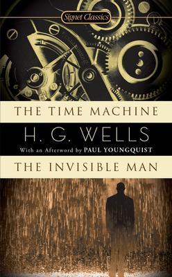 The Time Machine & The Invisible Man