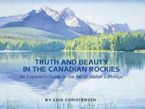 Truth and Beauty in the Canadian Rockies