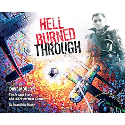 Hell Burned Through | David Mould: The Art and Story of a Lancaster Rear Gunner