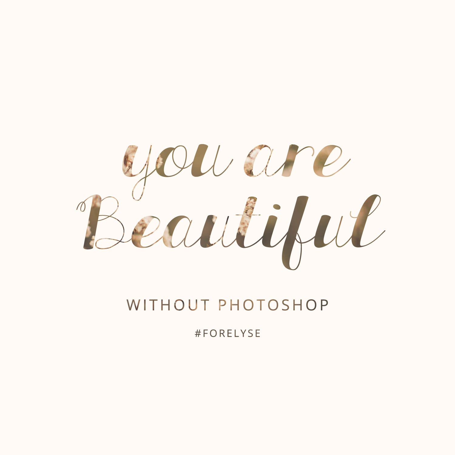 You Are Beautiful Without Photoshop