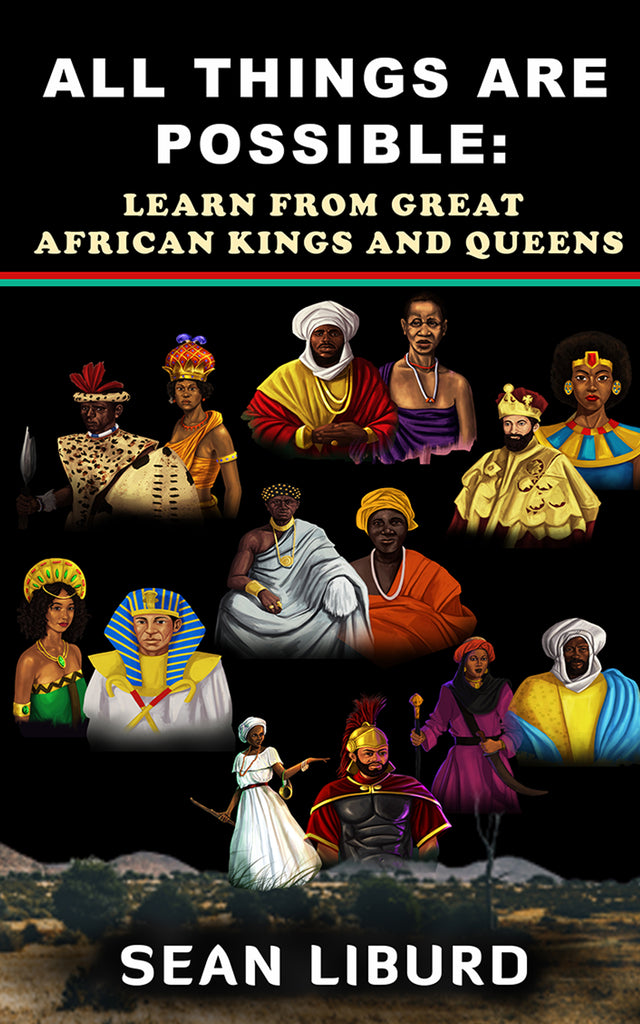 All Things Are Possible: Learn from Great African Kings and Queens