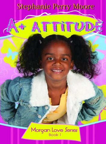 A+ Attitude - Morgan Love  Series, book 1