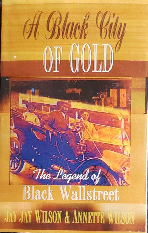 A Black City of Gold: The Legend of Black Wallstreet