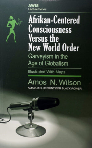 Afrikan-Centered Consciousness Versus the New World Order