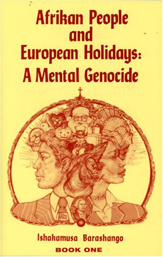 Afrikan People and European Holidays: A Mental Genocide - Book One