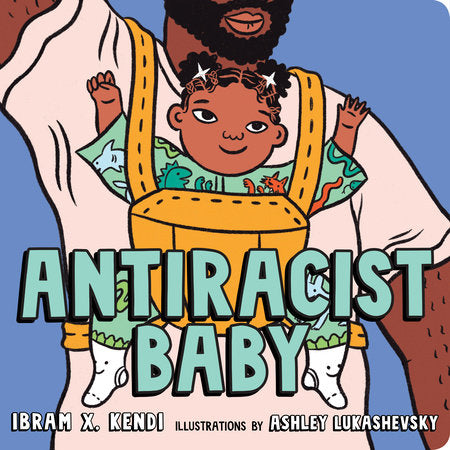 Antiracist Baby - Boardbook