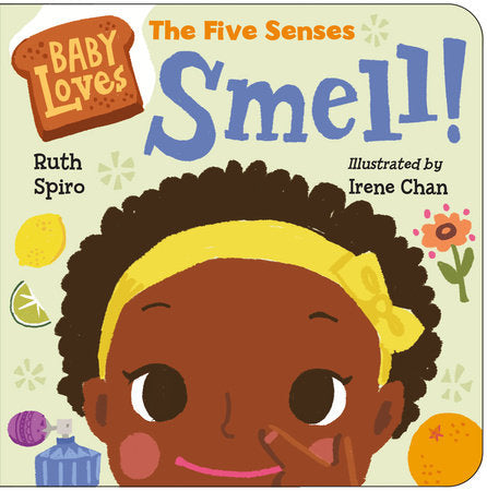 Baby Loves the Five Senses: Smell! - Boardbook