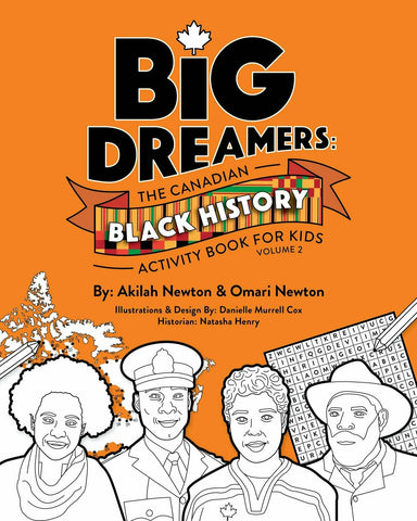 Big Dreamers: The Canadian Black History Activity Book for Kids Volume 2