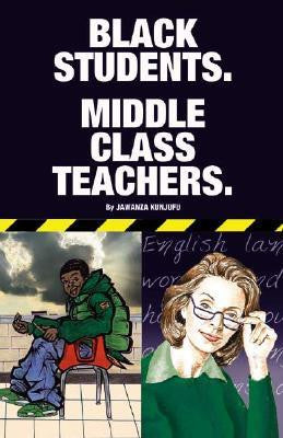 Black Students. Middle Class Teachers
