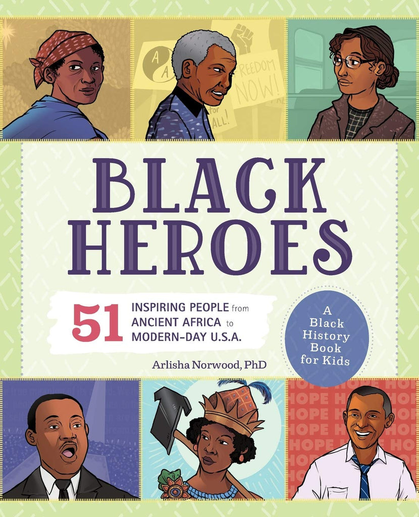 Black Heroes: A Black History Book for Kids: 51 Inspiring People from Ancient Africa to Modern-Day