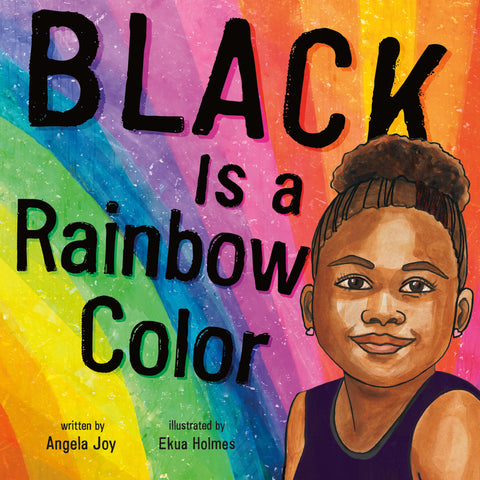 Black Is a Rainbow Color  - Hardcover