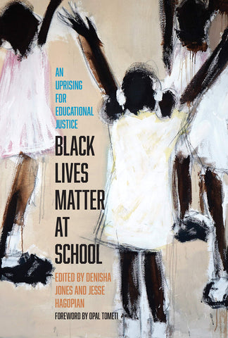Black Lives Matter at School  An Uprising for Educational Justice