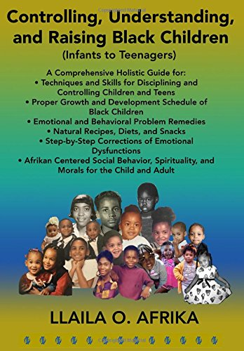 Controlling, Understanding, and Raising Black Children: Infants to Teenagers