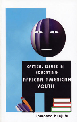 Critical Issues in Educating African American Youth