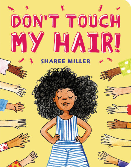 Don't Touch My Hair! - Boardbooks